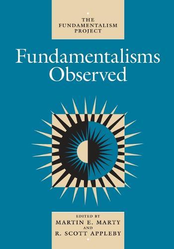 Fundamentalisms Observed - Fundamentalism Project S. Vol 1 (Paperback)
