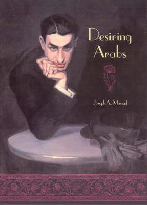 Desiring Arabs (Hardback)
