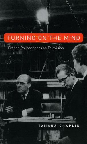 Turning on the Mind: French Philosophers on Television (Hardback)