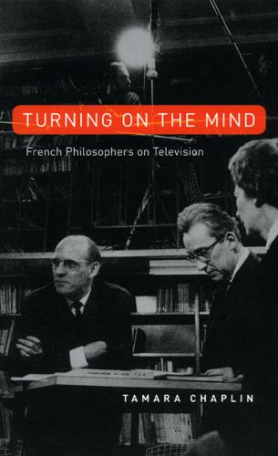 Turning on the Mind: French Philosophers on Television (Paperback)