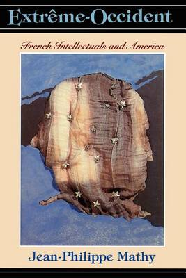 Extreme-occident: French Intellectuals and America (Paperback)