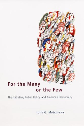 For the Many or the Few: The Initiative, Public Policy and American Democracy (Paperback)