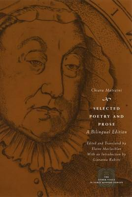 Selected Poetry and Prose: A Bilingual Edition - Other Voice in Early Modern Europe (Hardback)