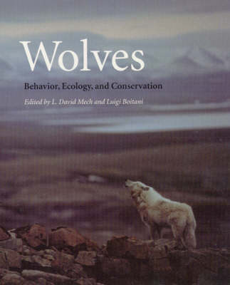 Wolves: Behavior, Ecology and Conservation (Hardback)