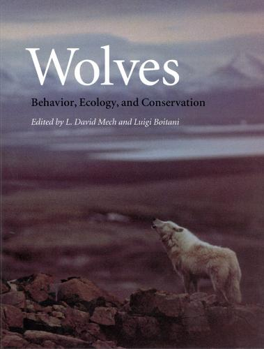 Wolves: Behavior, Ecology, and Conservation (Paperback)