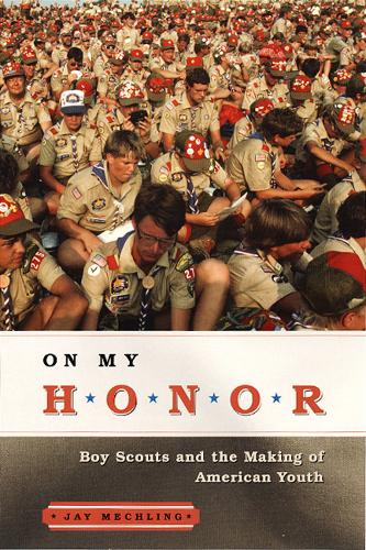 On My Honor: Boy Scouts and the Making of American Youth (Paperback)