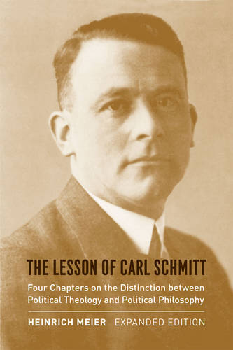 The Lesson of Carl Schmitt: Four Chapters on the Distinction Between Political Theology and Political Philosophy (Paperback)