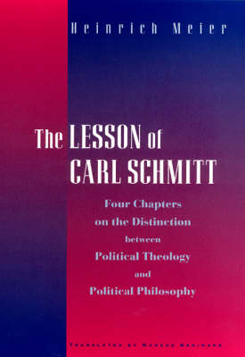 The Lesson of Carl Schmitt: Four Chapters on the Distinction Between Political Theology and Political Philosophy (Hardback)