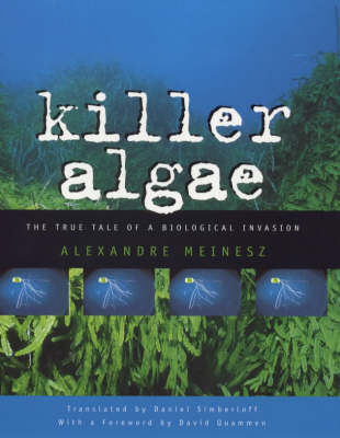 Killer Algae: The True Story of a Biological Invasion (Hardback)