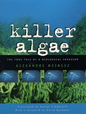 Killer Algae: The True Story of a Biologial Invasion (Paperback)