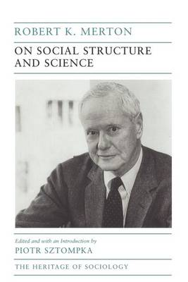 On Social Structure and Science - Heritage of Sociology Series 1996 (Paperback)