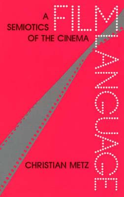 Metz: Film Language (Pr Only) (Hardback)
