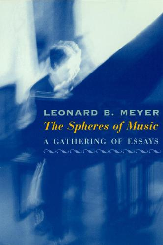 The Spheres of Music: A Gathering of Essays (Hardback)