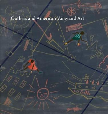 Outliers and American Vanguard Art (Hardback)