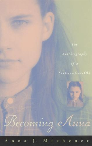 Becoming Anna: The Autobiography of a Sixteen-year-old (Hardback)