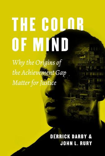 The Color of Mind: Why the Origins of the Achievement Gap Matter for Justice (Hardback)