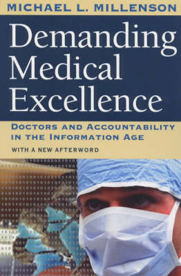 Demanding Medical Excellence: Doctors and Accountability in the Information Age (Paperback)
