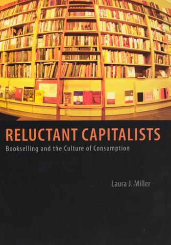 Reluctant Capitalists: Bookselling and the Culture of Consumption (Paperback)