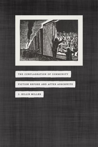 The Conflagration of Community: Fiction Before and After Auschwitz (Paperback)