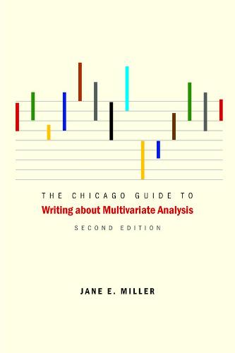 The Chicago Guide to Writing About Multivariate Analysis - Chicago Guides to Writing, Editing and Publishing (Hardback)