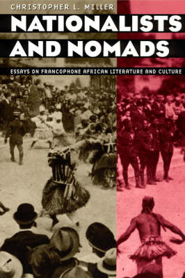 Nationalists and Nomads: Essays on Francophone African Literature and Culture (Paperback)