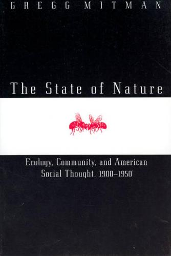 The State of Nature: Ecology, Community and American Social Thought, 1900-1950 - Science & Its Conceptual Foundations S. (Hardback)