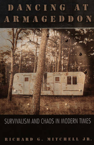 Dancing at Armageddon: Survivalism and Chaos in Modern Times (Paperback)