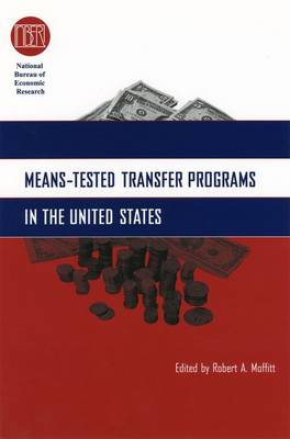 Means-Tested Transfer Programs in the United States - National Bureau of Economic Research Conference Report (Hardback)