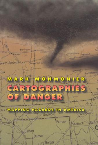 Cartographies of Danger: Mapping Hazards in America (Paperback)