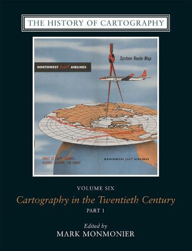 The History of Cartography: v.6: Cartography in the Twentieth Century (Hardback)