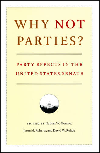 Why Not Parties?: Party Effects in the United States Senate (Paperback)