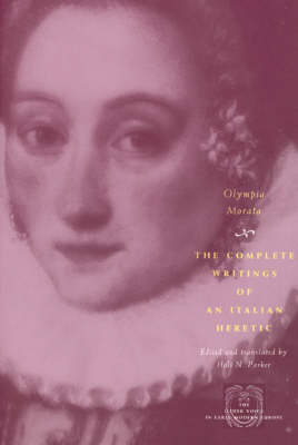 Olympia Morata: The Complete Writings of an Italian Heretic - Other Voice in Early Modern Europe (Paperback)