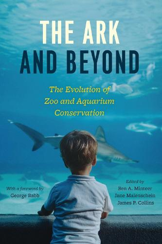 The Ark and Beyond: The Evolution of Zoo and Aquarium Conservation - Convening Science: Discovery at the Marine Biological Labora (Hardback)