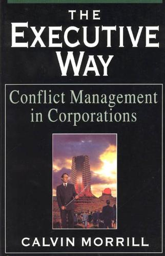 The Executive Way: Conflict Management in Corporations (Hardback)