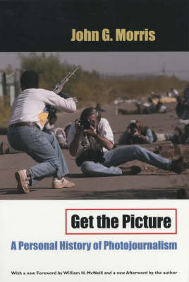 Get the Picture: A Personal History of Photojournalism - Crime and Justice: A Review of Research (Paperback)