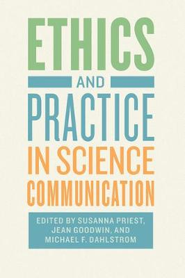 Ethics and Practice in Science Communication (Hardback)