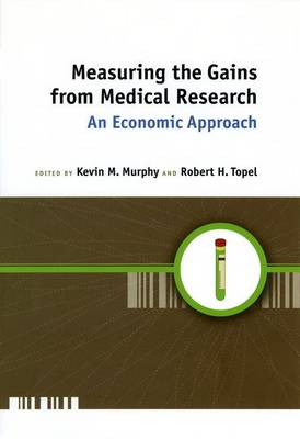 Measuring the Gains from Medical Research: An Economic Approach (Hardback)