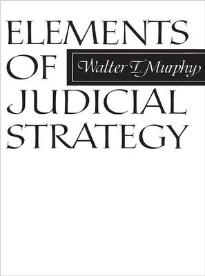 Elements of Judicial Strategy (Paperback)