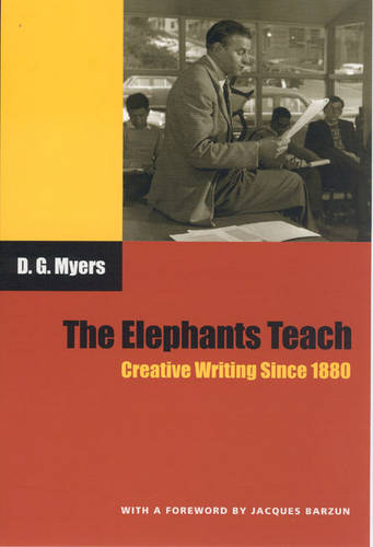 The Elephants Teach: Creative Writing Since 1880 (Paperback)