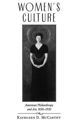 Women's Culture: American Philanthropy and Art, 1830-1930 (Paperback)