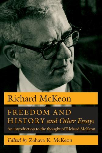 Freedom and History and Other Essays: The Thought of Richard McKeon (Paperback)
