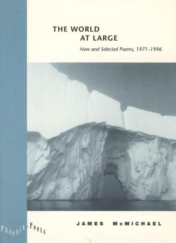 """""""The World at Large: New and Selected Poems 1971-1996 - Phoenix Poets (Hardback)"""