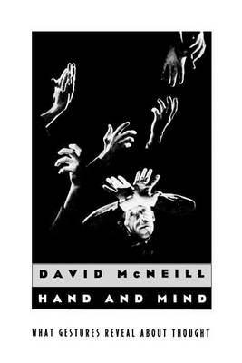 Hand and Mind: What Gestures Reveal About Thought (Paperback)