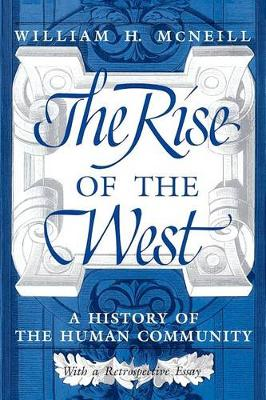 The Rise of the West: A History of the Human Community (Paperback)