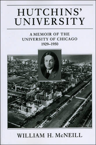 Hutchins' University: A Memoir of the University of Chicago, 1929-1950 (Paperback)