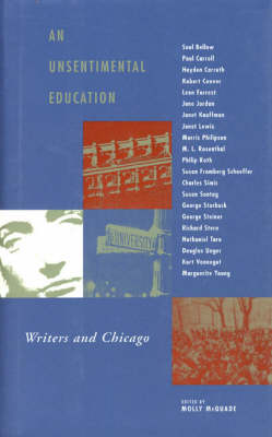 An Unsentimental Education: Writers and Chicago (Hardback)