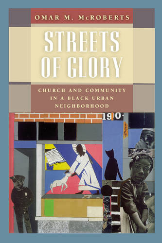Streets of Glory: Church and Community in a Black Urban Neighborhood (Paperback)