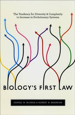 Biology's First Law: The Tendency for Diversity and Complexity to Increase in Evolutionary Systems (Paperback)