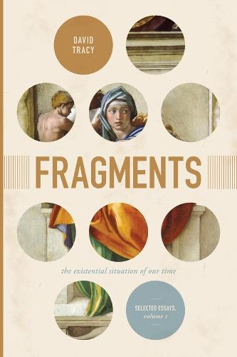 Fragments: The Existential Situation of Our Time: Selected Essays, Volume One (Hardback)