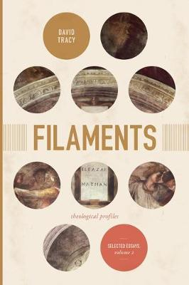 Filaments: Theological Profiles: Selected Essays, Volume Two (Hardback)